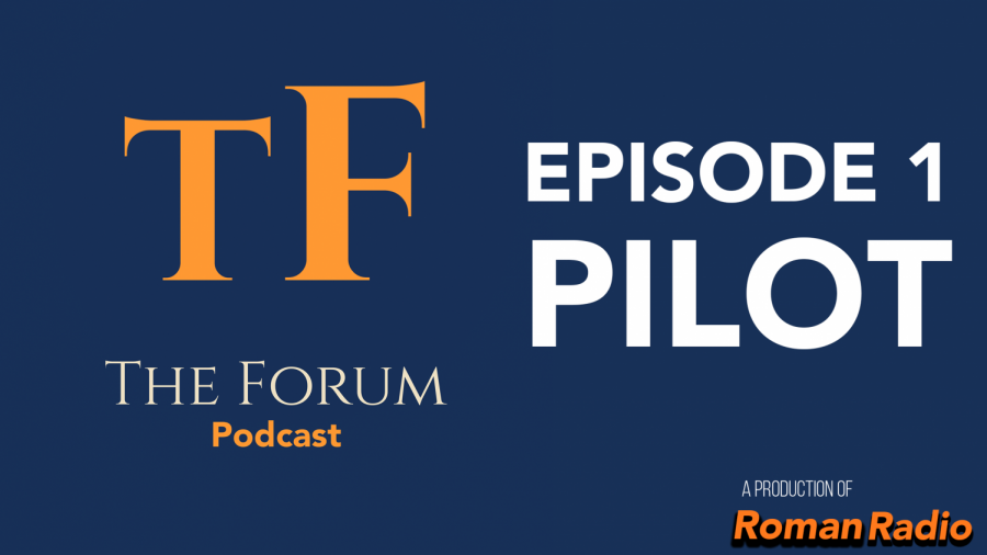 The Forum Podcast #1 - Pilot