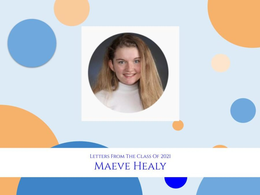 Letter From the Class of 2021: Maeve Healy
